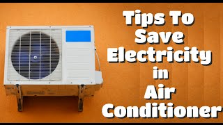Tips To Reduce Electricity Consumption of an Air Conditioner