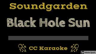Soundgarden • Black Hole Sun (CC) [Karaoke Instrumental Lyrics]