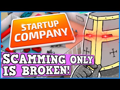 Startup Company IS A PERFECTLY BALANCED GAME WITH NO EXPLOITS - Scamming = Infinite Money Glitch