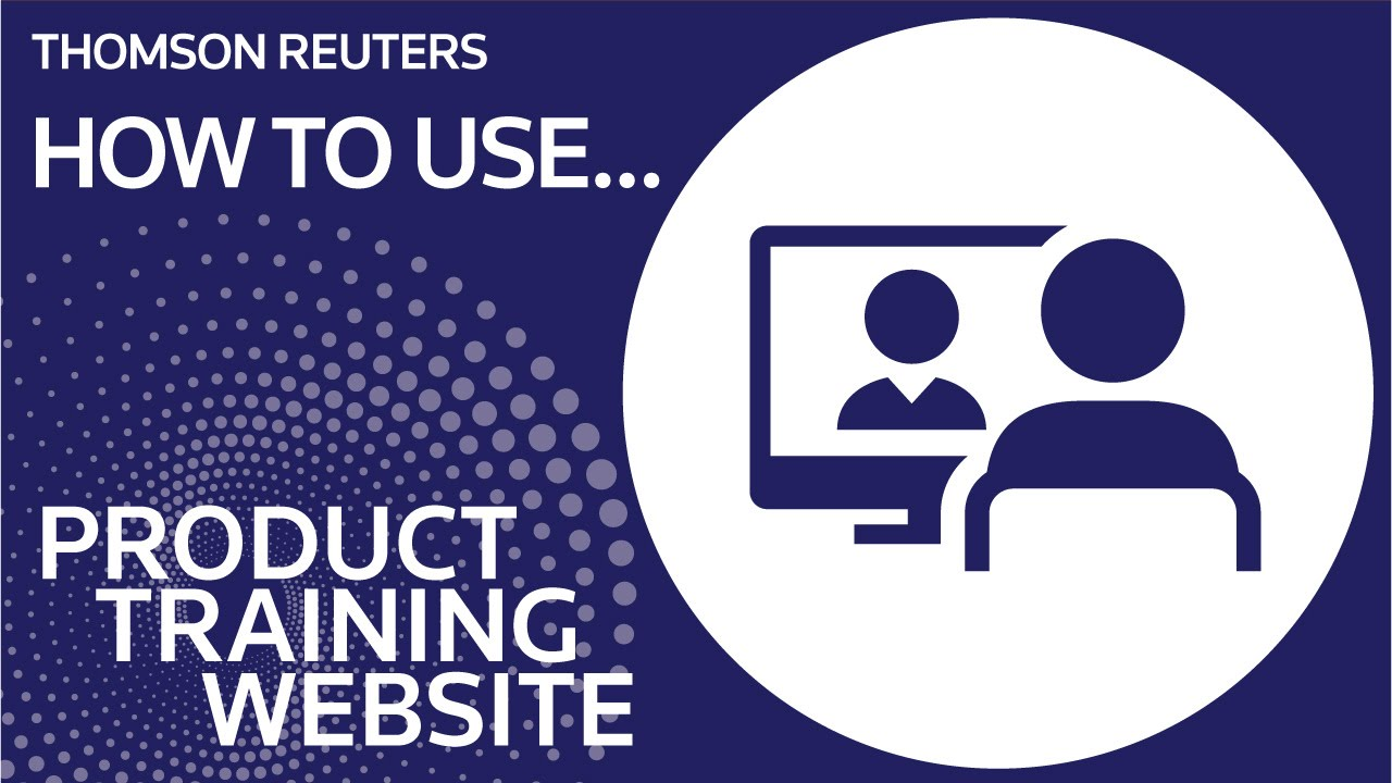 Thomson Reuters Product Training Site