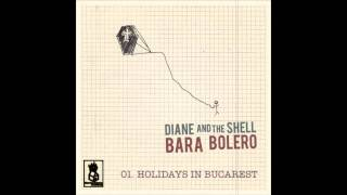 Diane And The Shell - Holidays in Bucarest [album version]