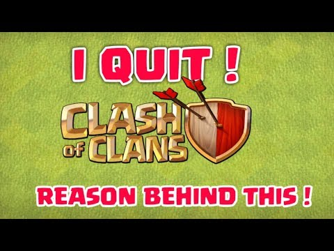 I QUIT CLASH OF CLANS  😓! REASON BEHIND THIS !