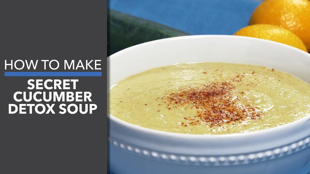Secret Cucumber Detox Soup Recipe