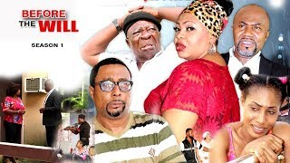 before the will season 1 2017 latest nigerian movies   african nollywood movies full hd