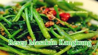 Video Resep Masakan Kangkung - Tumis kangkung pedas download MP3, 3GP, MP4, WEBM, AVI, FLV Oktober 2017