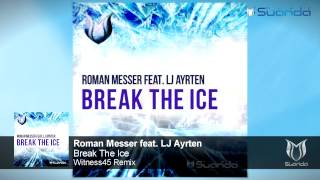 Roman Messer featt. LJ Ayrten - Break The Ice (Witness45 Remix)