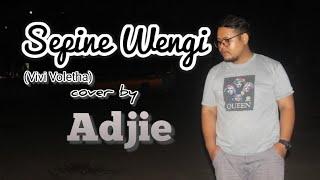 SEPINE WENGI (VIVI VOLETHA)    COVER BY ADJIE    AJI GENDUT CHANNEL    GARDA BUDAYA HOME PRODUCTION