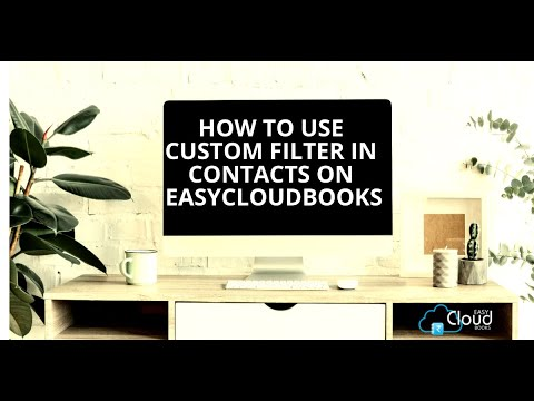 How to use Custom Filter in Contacts on EASYCLOUDBOOKS?
