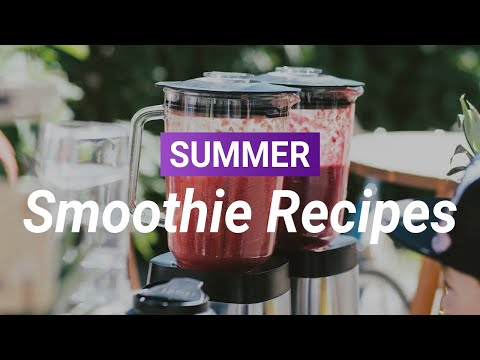 3 Easy Smoothie Recipes for Summer