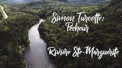 Simon Turcotte: Rivière Ste-Marguerite