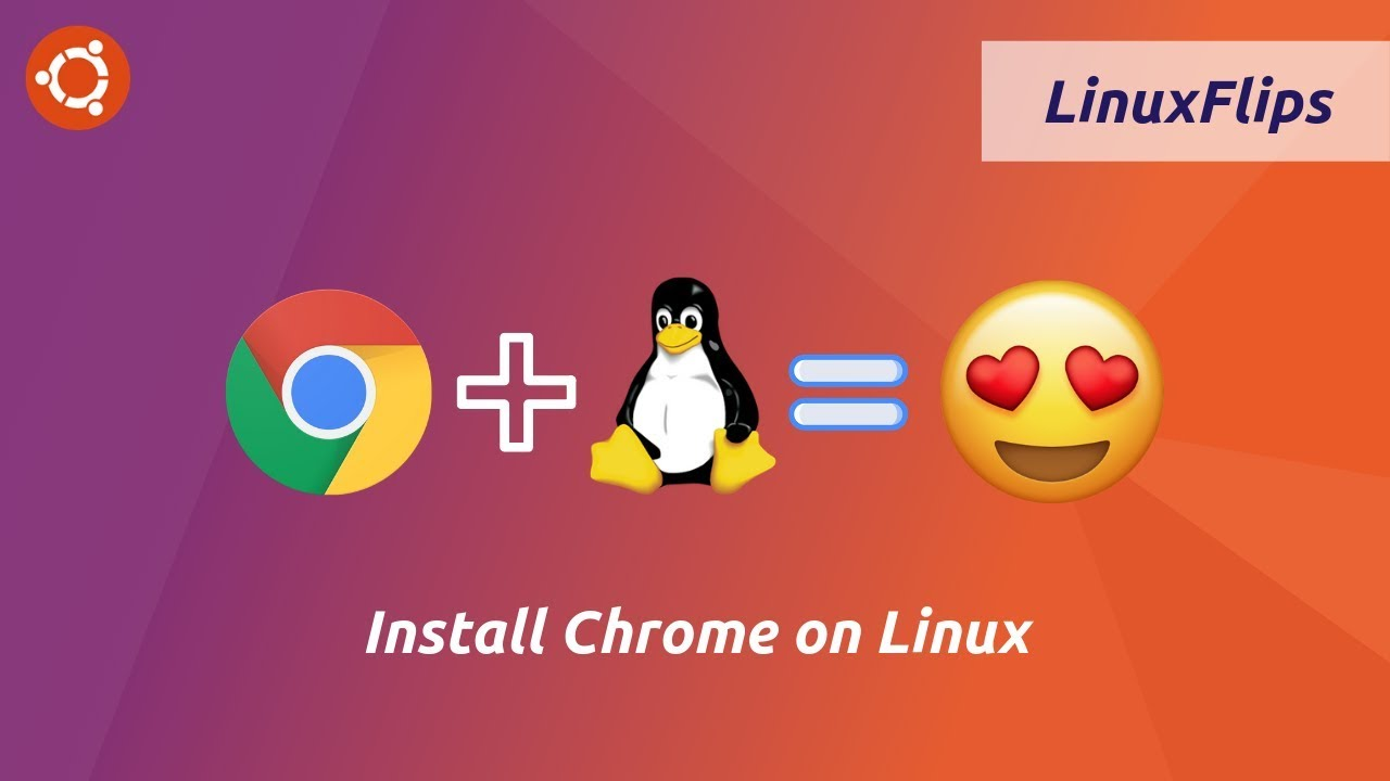 How to Install Google Chrome on Ubuntu Linux | LinuxFlips