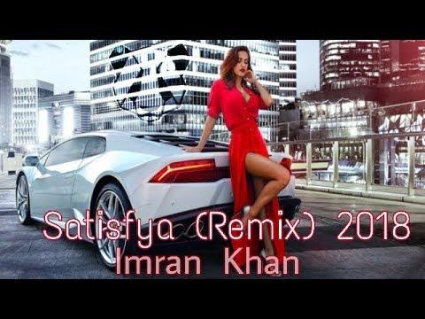 Imran Khan - Satisfya (Remix) (2018)