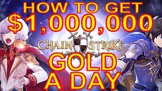 How To Get 1,000,000 Gold A Day - Chain Strike