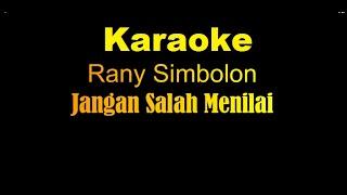 Jangan Salah Menilai - Rany Simbolon (Karaoke Version)