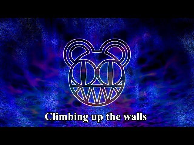 Radiohead - Climbing Up The Walls (LYRIC VIDEO)