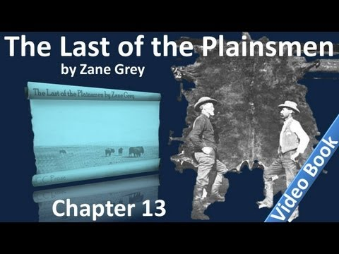 Chapter 13 - The Last of the Plainsmen by Zane Grey - Singing Cliffs