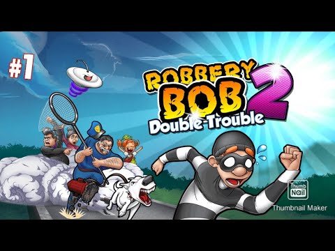 Robbery Bob 2 double trouble!!