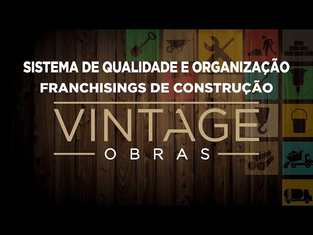 Sistema de Qualidade e Organização - Franchisings de Construção Vintage Obras e Casa Amarela Obras