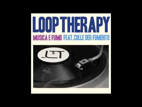 LOOP THERAPY feat. COLLE DER FOMENTO - Musica e Fumo