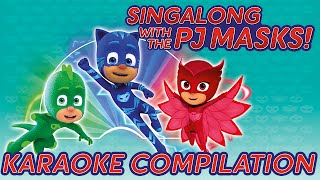 PJ Masks - ♪♪ Karaoke Compilation ♪♪ (new songs 2016)