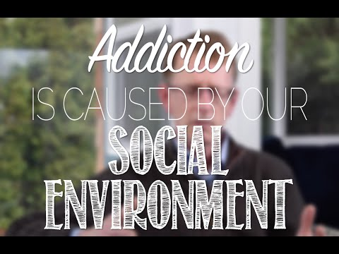 Addiction is Caused by our Social Environment