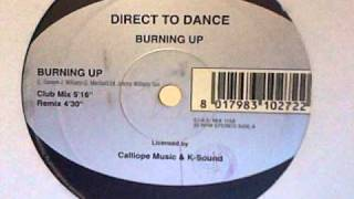 DIRECT TO DANCE - Burning Up (Club Mix)
