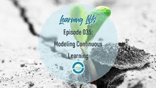 Learning Lifts: Episode 035 – Modeling Continuous Learning