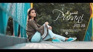 Ik Yaad Purani Hai Female Cover By Jyoti Jha Mp3 Song Download