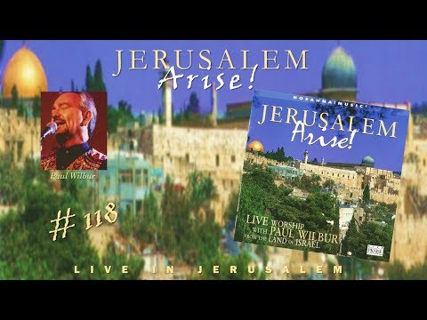 Paul Wilbur- Jerusalem Arise! (Live In Jerusalem) (Full) (1999)
