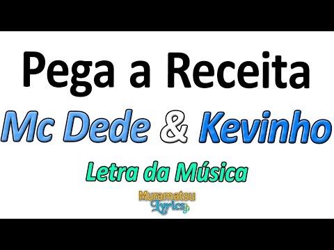 Mc Dede & Kevinho - Pega a Receita - Letra