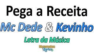 Baixar Mc Dede & Kevinho - Pega a Receita - Letra / Lyrics