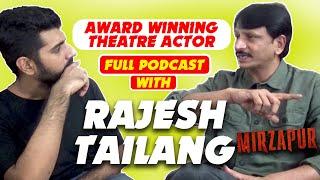 Full Deep Talk with Actor Rajesh Tailang from Mirzapur & Bandish Bandits