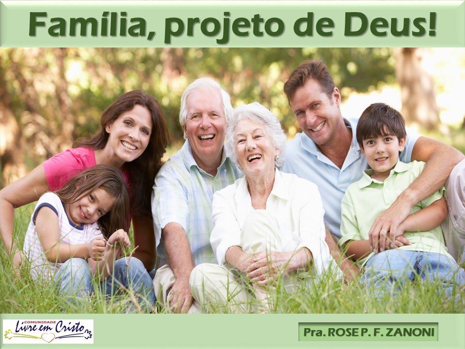 Família Projeto De Deus: Mensagem FAMÍLIA, PROJETO DE DEUS 29 05 2016