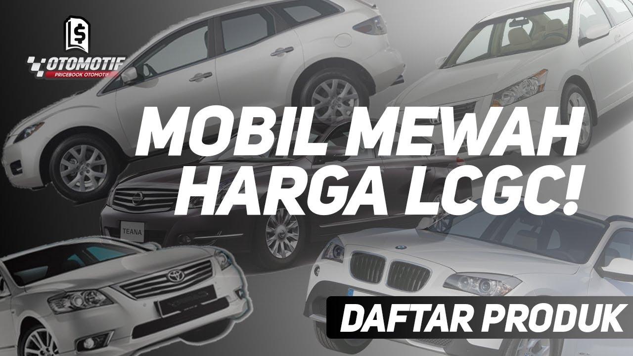 5 Mobil Bekas Murah Mewah Terbaik 100 Jutaan Harganya Sama Dengan Mobil Lcgc Youtube