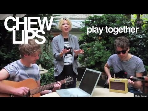 Chew Lips - Play Together unplugged