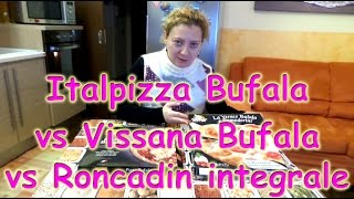 Pizza surgelata Italpizza vs pizza Vissana bufala vs pizza Roncadin integrale