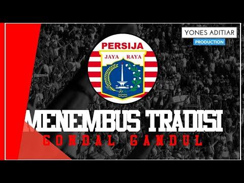 Lagu Persija - Menembus Tradisi (artis : Gondal Gandul) with lyric