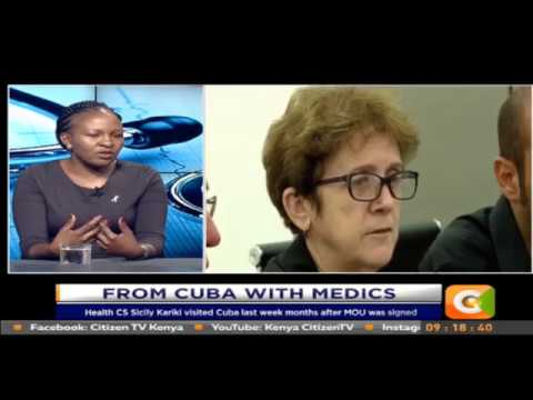 Citizen Extra :Kenya signs deal to bring in specialist doctors from Cuba