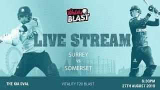 Live Stream: Surrey v Somerset - Vitality Blast T20