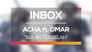 Acha Septriasa ft. Omar - Bulan Terbelah (Live on Inbox)