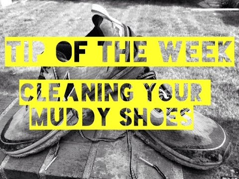 BTM's Tip Of The Week_ How To Clean Your Muddy Shoes