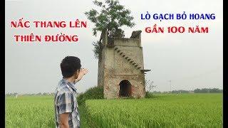 Khám Phá Lò Gạch Cũ Bỏ Hoang Gần 100 Năm Cực Nỗi Tiếng Tại Quảng Nam - Nấc Thang Lên Thiên Đường