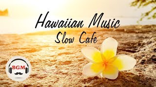 Slow Hawaiian Guitar Music - Chill Out Hawaiian Music For Work, Study