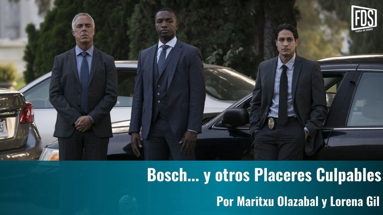 Bosch.. y otros Placeres Culpables | Placeres Culpables
