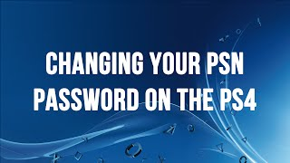PS4 - Changing Your PSN / SEN Password (Old)