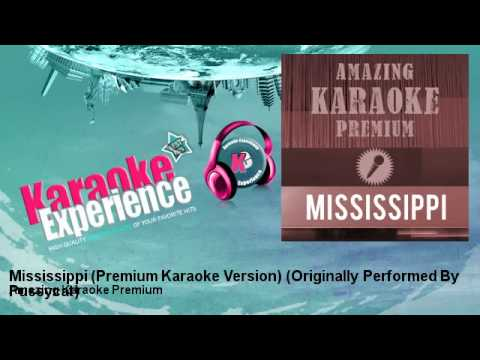 Amazing Karaoke Premium - Mississippi (Premium Karaoke Version) - Originally Performed By Pussycat