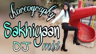 sakhiyan dance video | sakhiyaan dance Choreography | high heels choreography