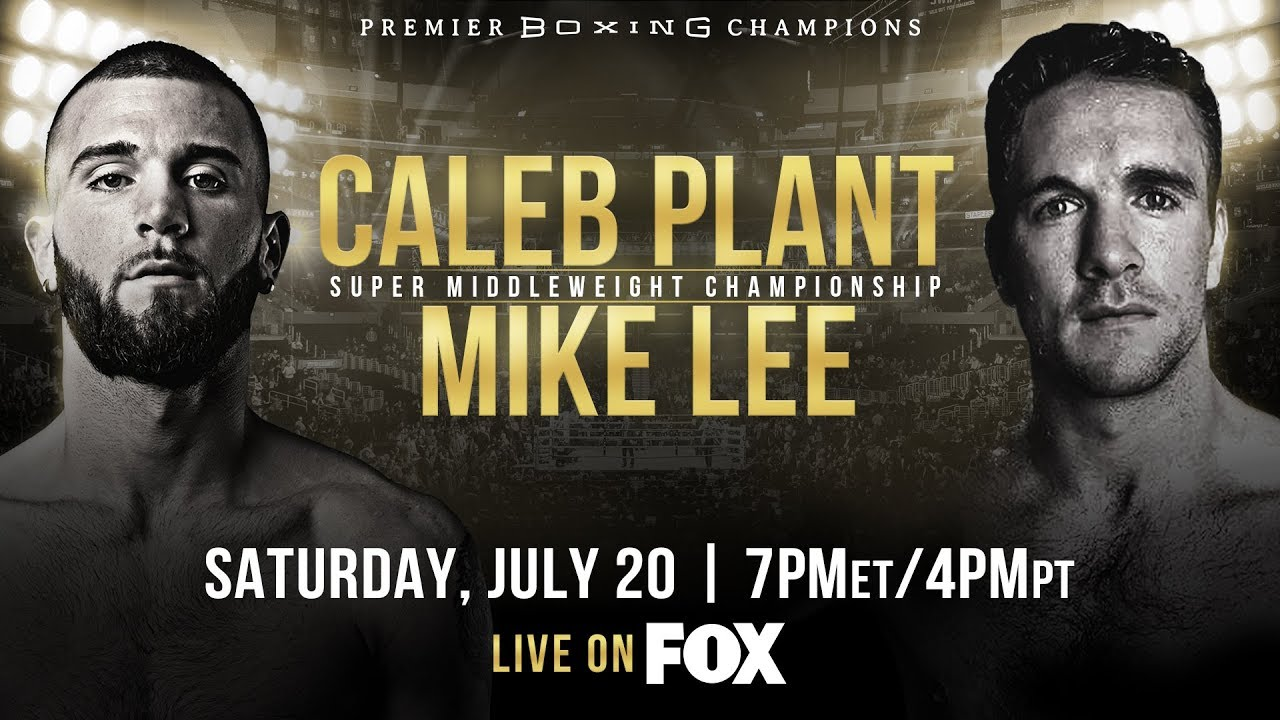 Plant vs Lee Preview: July 20, 2019 - PBC on FOX