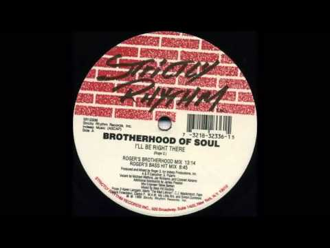 (1995) Brotherhood Of Soul - I'll Be Right There [Roger Sanchez Bass Hit Mix]