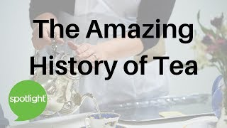 """The Amazing History of Tea"" - practice English with Spotlight"